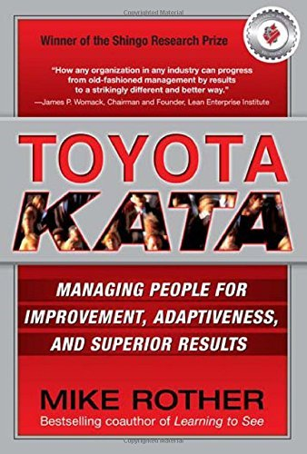 Mike Rother Toyota Kata Managing People For Improvement Adaptiveness And