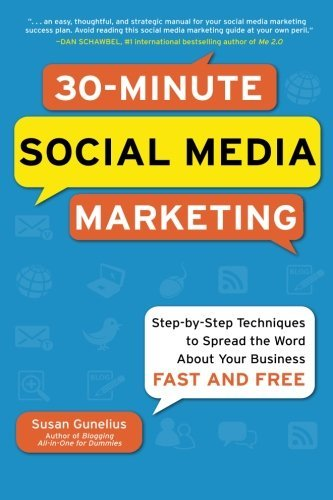 Susan Gunelius 30 Minute Social Media Marketing Step By Step Techniques To Spread The Word About