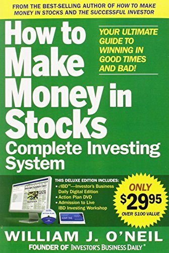 William O'neil How To Make Money In Stocks Complete Investing Sys Your Ultimate Guide To Winning In Good Times And