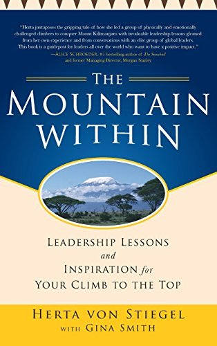 Herta Von Stiegel The Mountain Within Leadership Lessons And Inspiration For Your Climb