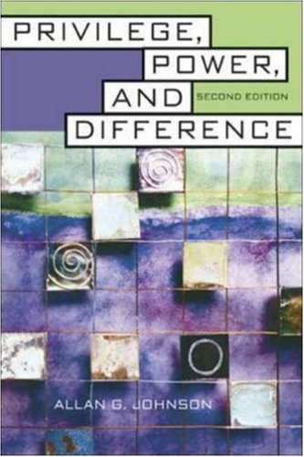 Allan G. Johnson Privilege Power And Difference 0002 Edition;