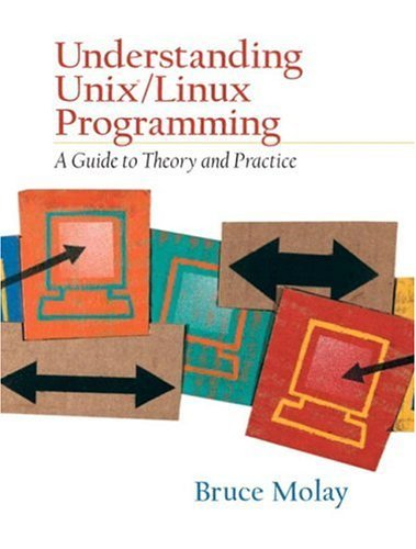 Bruce Molay Understanding Unix Linux Programming A Guide To Theory And Practice