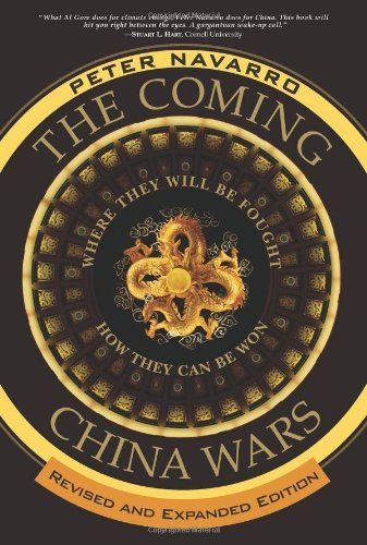 Peter Navarro The Coming China Wars Where They Will Be Fought And How They Can Be Won Revised Expand