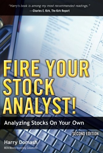 Harry Domash Fire Your Stock Analyst! Analyzing Stocks On Your Own 0002 Edition;