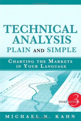 Michael N. Kahn Technical Analysis Plain And Simple Charting The Markets In Your Language 0003 Edition;