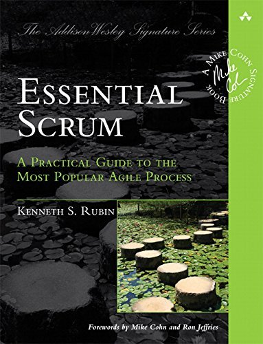 Kenneth S. Rubin Essential Scrum A Practical Guide To The Most Popular Agile Proce