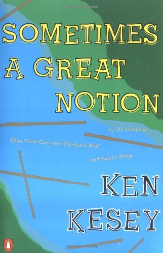 Ken Kesey Sometimes A Great Notion