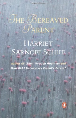 Harriet Sarnoff Schiff The Bereaved Parent