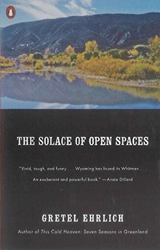 Gretel Ehrlich The Solace Of Open Spaces