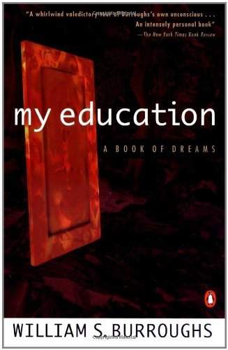 William S. Burroughs My Education A Book Of Dreams