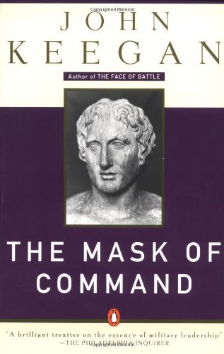 John Keegan The Mask Of Command