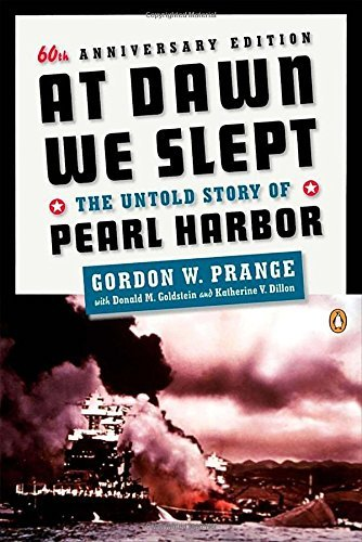 Gordon W. Prange At Dawn We Slept The Untold Story Of Pearl Harbor 0050 Edition;anniversary