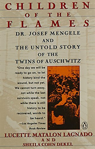 Lucette Matalon Lagnado Children Of The Flames Dr. Josef Mengele And The Untold Story Of The Twi