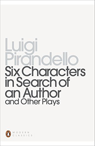 Luigi Pirandello Six Characters In Search Of An Author And Other Pl Revised