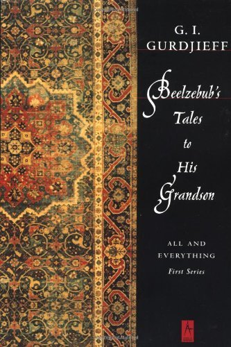 G. I. Gurdjieff Beelzebub's Tales To His Grandson All And Everything First Series Revised