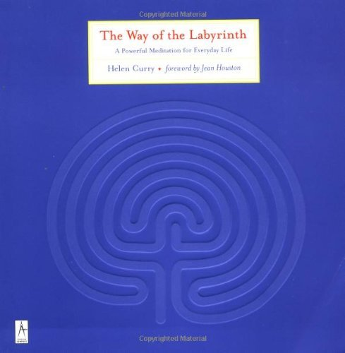 Helen Curry The Way Of The Labyrinth A Powerful Meditation For Everyday Life
