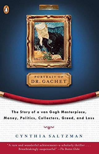 Cynthia Saltzman The Portrait Of Dr. Gachet Story Van Gogh's Last Portrait Modernism Money Po