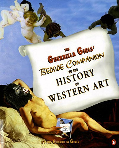 Guerrilla Girls The Guerrilla Girls' Bedside Companion To The Hist