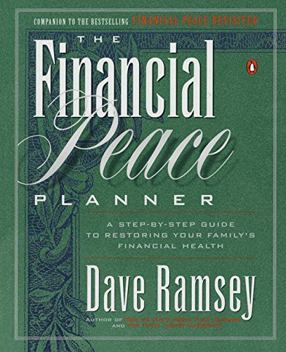 Dave Ramsey Financial Peace Planner A Step By Step Guide To Restoring Your Family's F