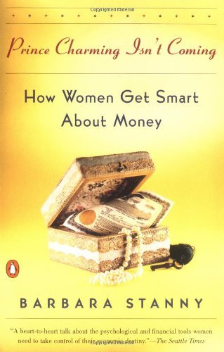 Barbara Stanny Prince Charming Isn't Coming How Women Get Smart About Money