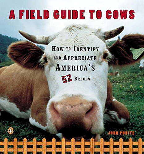 John Pukite A Field Guide To Cows How To Identify And Appreciate America's 52 Breed