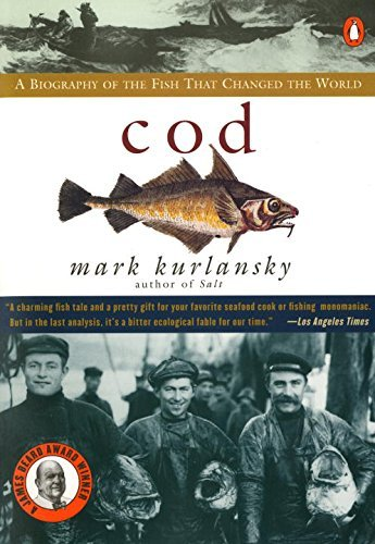 Mark Kurlansky Cod A Biography Of The Fish That Changed The World