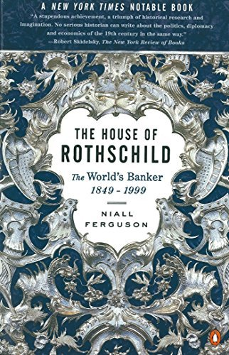 Niall Ferguson The House Of Rothschild The World's Banker 1849 1999