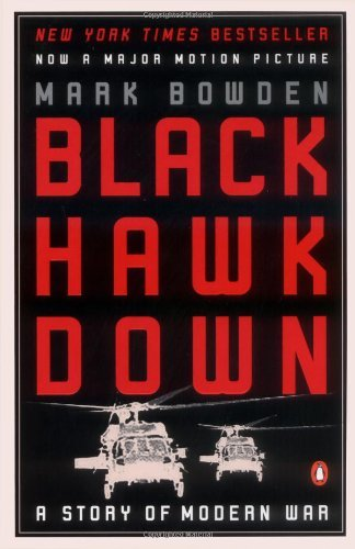 Mark Bowden Black Hawk Down A Story Of Modern War