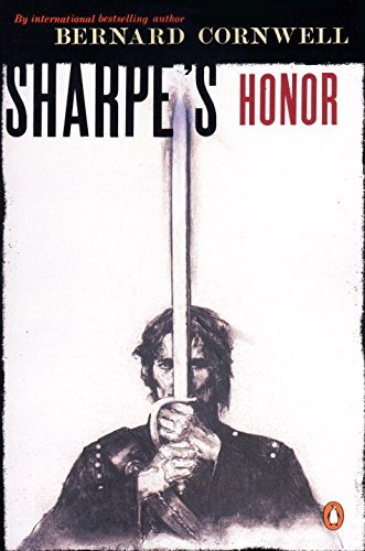 Bernard Cornwell Sharpe's Honor Richard Sharpe And The Vitoria Campaign February