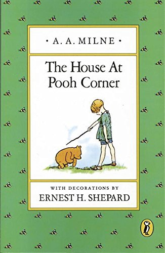A. A. Milne The House At Pooh Corner