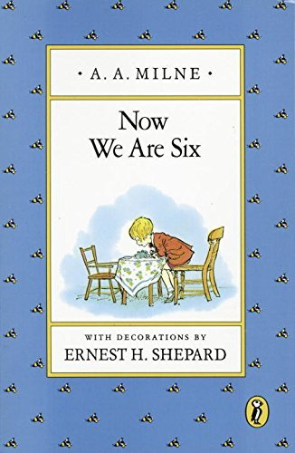 A. A. Milne Now We Are Six