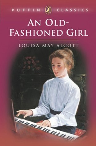 Louisa May Alcott An Old Fashioned Girl