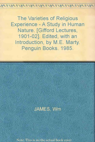 William James The Varieties Of Religious Experience A Study In Human Nature Revised