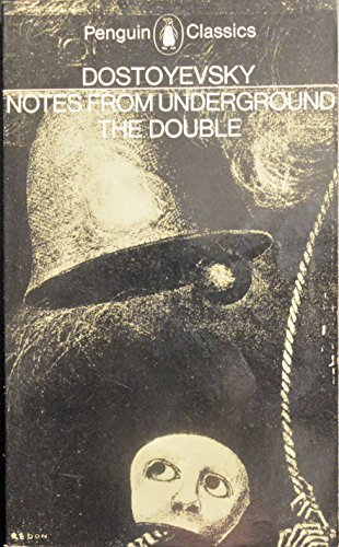 Fyodor Dostoyevsky Notes From Underground; The Double