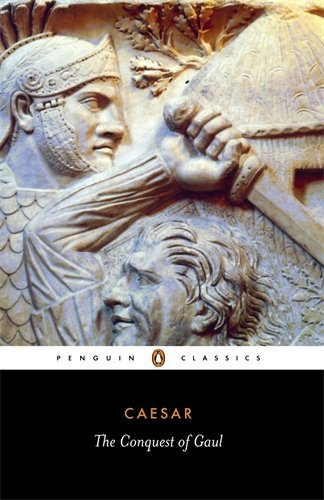 Julius Caesar The Conquest Of Gaul Revised