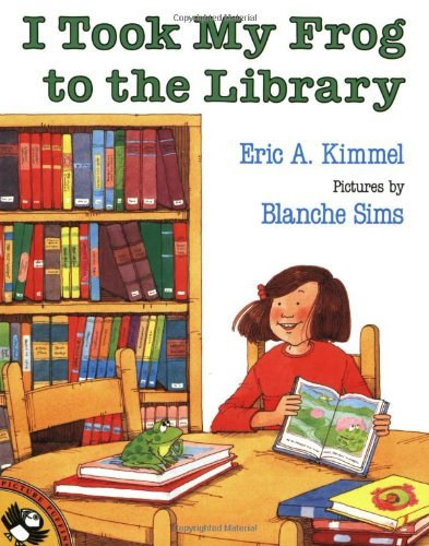 Eric A. Kimmel I Took My Frog To The Library