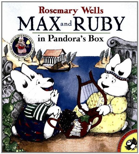 Rosemary Wells Max And Ruby In Pandora's Box