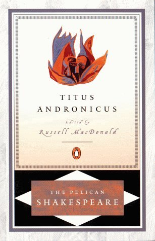 William Shakespeare Titus Andronicus Revised
