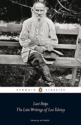 Leo Tolstoy Last Steps The Late Writings Of Leo Tolstoy