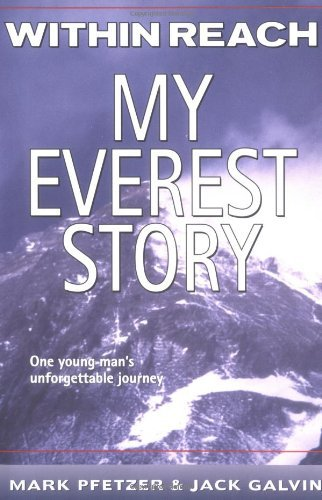Mark Pfetzer Within Reach My Everest Story