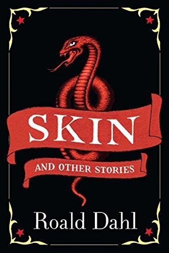 Roald Dahl Skin And Other Stories