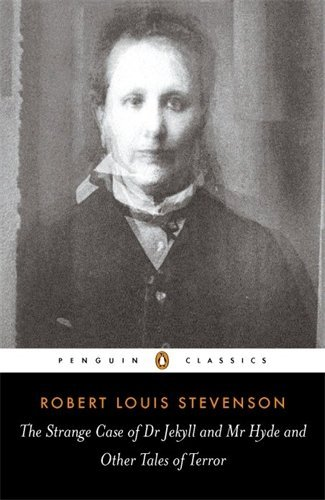Robert Louis Stevenson The Strange Case Of Dr. Jekyll And Mr. Hyde And Other Tales Of Terror Revised