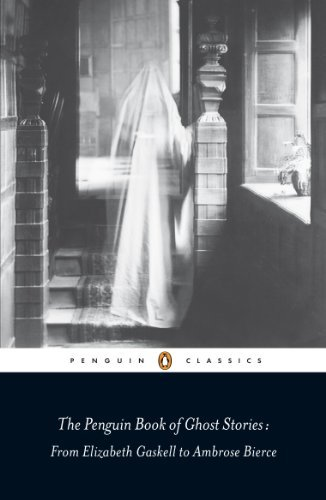 Various The Penguin Book Of Ghost Stories From Elizabeth Gaskell To Ambrose Bierce
