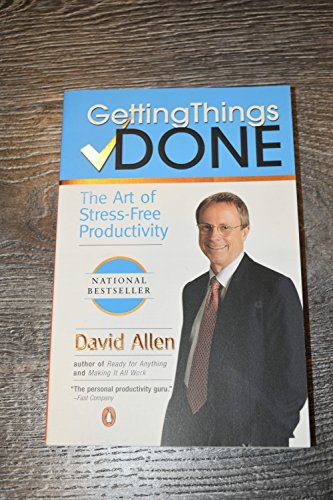 David Allen Getting Things Done The Art Of Stress Free Productivity