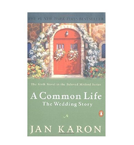 Jan Karon A Common Life The Wedding Story