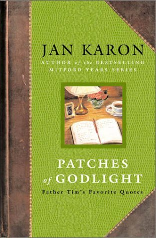 Jan Karon Patches Of Godlight Father Tim's Favorite Quotes