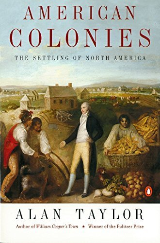 Alan Taylor American Colonies The Settling Of North America (the Penguin Histor Revised