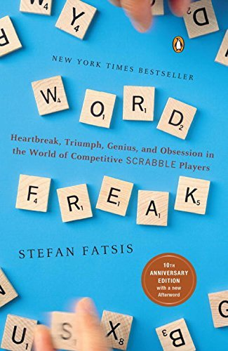 Stefan Fatsis Word Freak Heartbreak Triumph Genius And Obsession In The 0020 Edition;