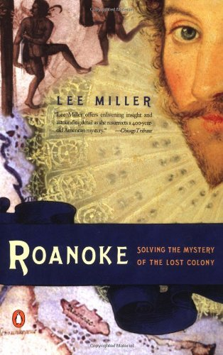 Lee Miller Roanoke Solving The Mystery Of The Lost Colony