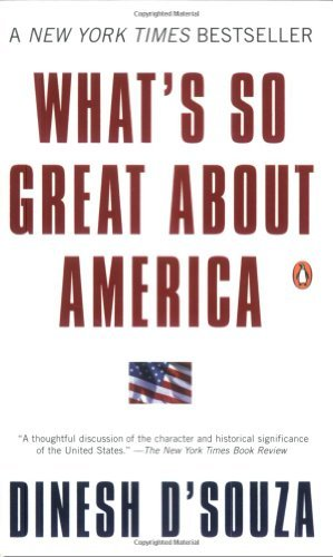Dinesh D'souza What's So Great About America